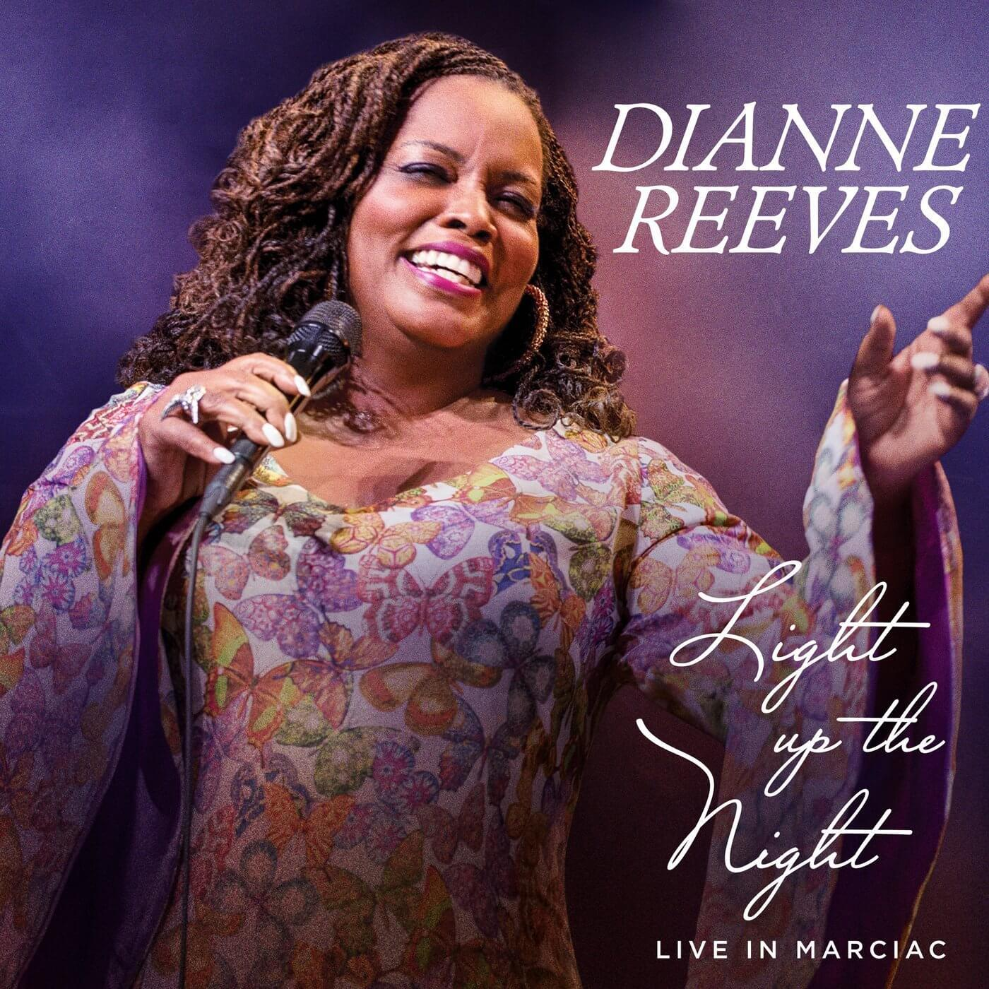 "Dianne Reeves ""Light Up The Night - Live In Marciac"""